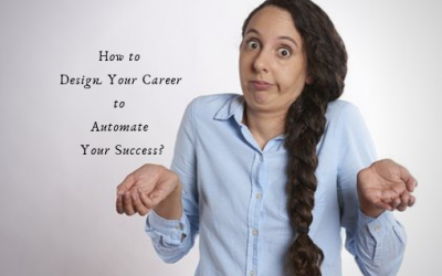 How To Design Your Career to Automate your Success(1)